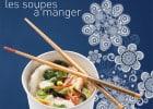 Class'Croute livre des soupes asiatiques  - Soupe vietnamienne