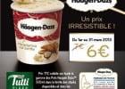 Häagen-Dazs à prix préférentiel chez Tutti Pizza  - Haagen Daaz chez Tutti Pizza