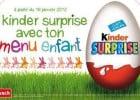 Kinder Surprise chez Flunch  - Flunch et Kinder Surprise
