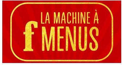 La machine à f Menus