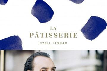 Pourquoi acheter le livre de Cyrial Lignac sur la pâtisserie