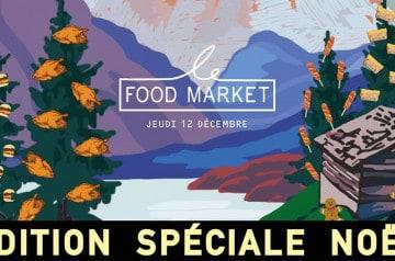 Un Food Market spécial Noël ce 12 décembre